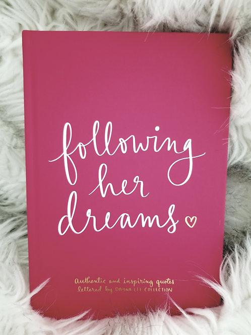 FOLLOWING HER DREAMS