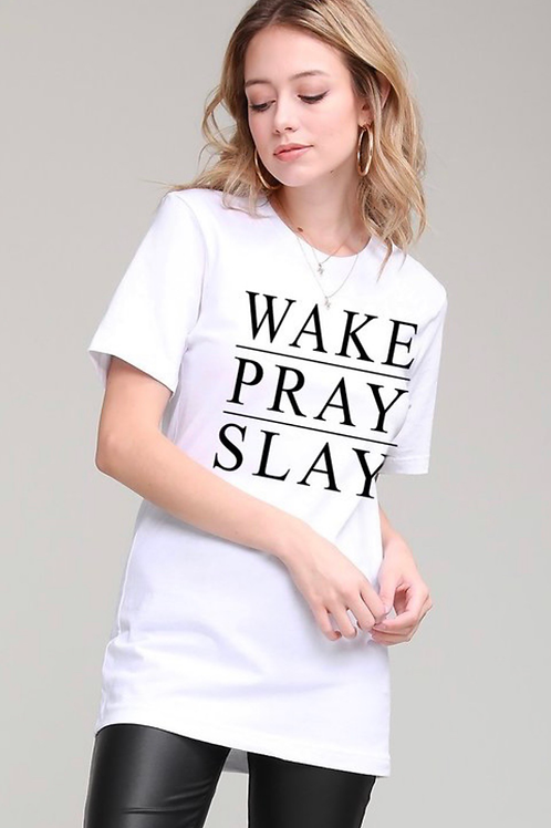 Wake. Pray. Slay.