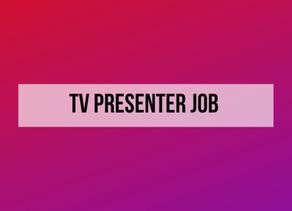 TV Presenter Job Opportunity