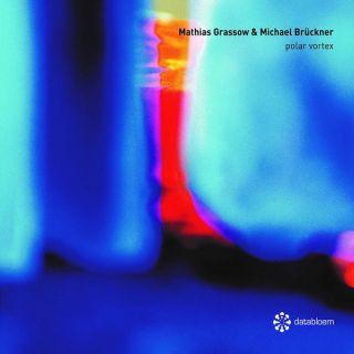 MICHAEL BRÜCKNER & MATHIAS GRASSOW: Polar Vortex (2019)