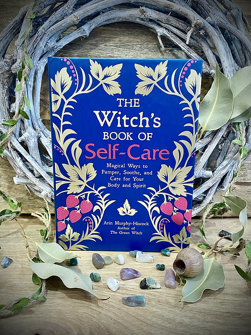Witches Book of Selfcare: Magical Ways to Pamper, Soothe, and Care for You