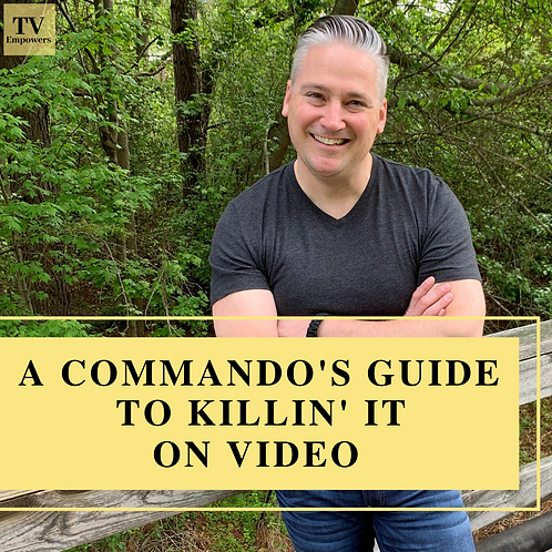 Your Body Language Advantage: A Commando's Guide to Killin' it on Video
