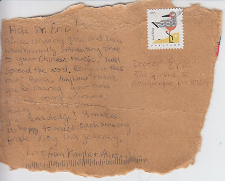 "A home-made postcard reads: ""Hola, Dr. Eric! Africa (the name give to a large rash treated with Chinese hers) is nearly gone and I am wholeheartedly attributing tat to your Chinese"