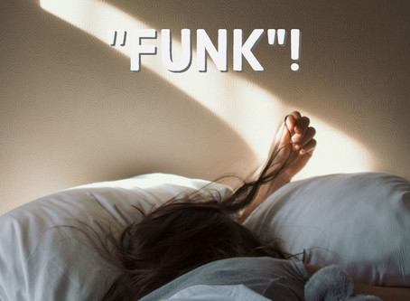 "Get Out of the ""Funk""!"