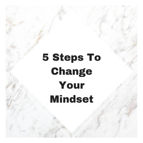 5 Steps To Change Your Mindset