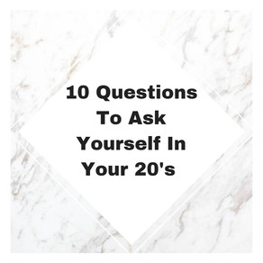 10 Questions To Ask Yourself In Your 20's