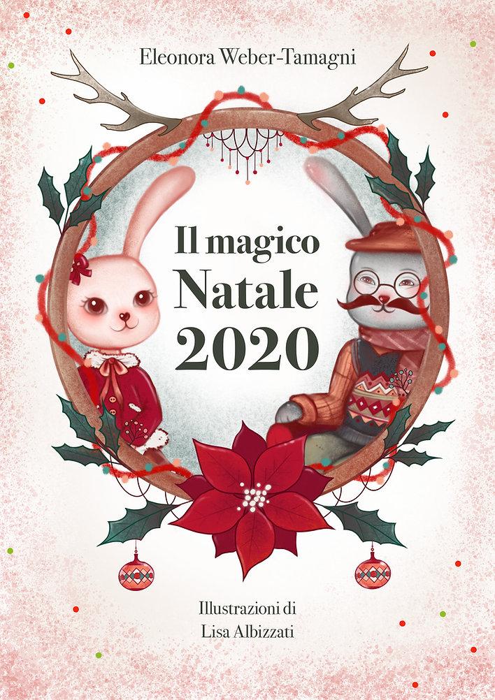 Il Magico Natale 2020 di Eleonora Weber-Tamagni e Lisa Albizzati