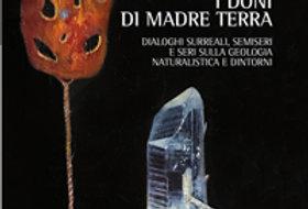 Libro I Doni di Madre Terra dialoghi surreali,semiseri e seri sulla geologia...