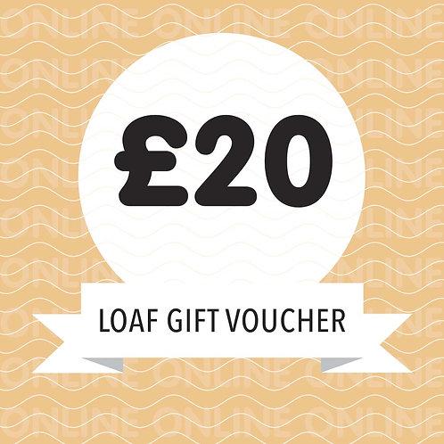 Loaf Gift Voucher £20