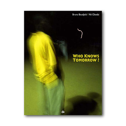 WHO KNOW TOMORROW? - Boudjelal / Obodaï