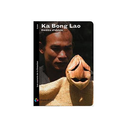 KA BONG LAO - carnets de la création
