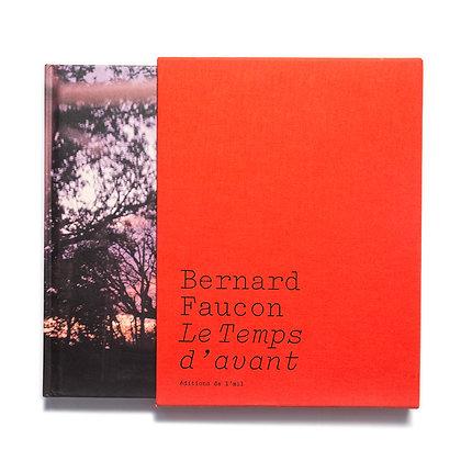 LE TEMPS D'AVANT - Bernard Faucon - édition limitée
