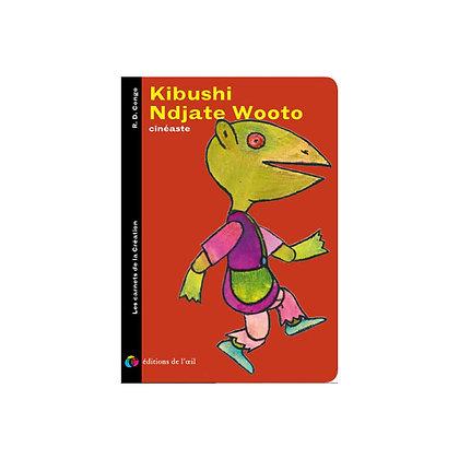 KIBUSHI NDJATE WOOTO - carnets de la création