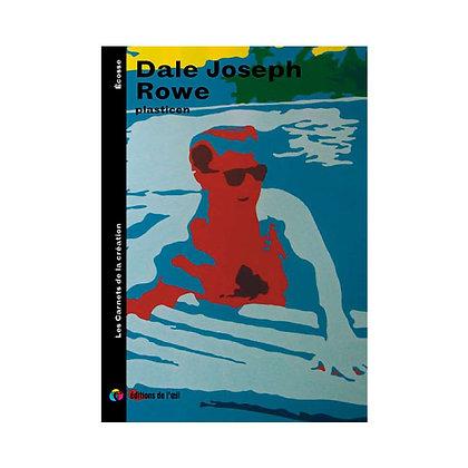 DALE JOSEPH ROWE - carnets de la création