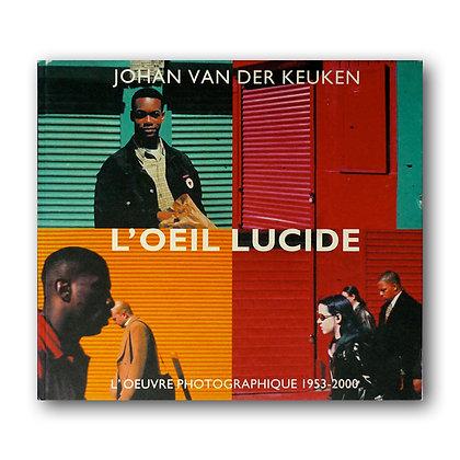 L'Œil LUCIDE - Johan van der Keuken