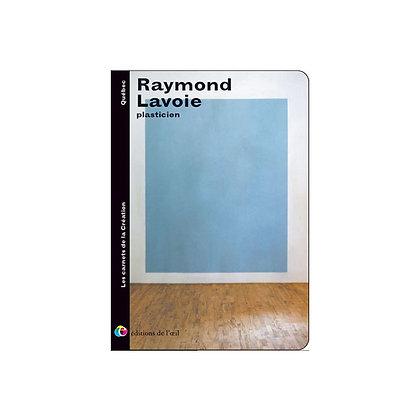 RAYMOND LAVOIE - carnets de la création