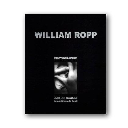 WILLIAM ROPP - édition limitée / petit tirage