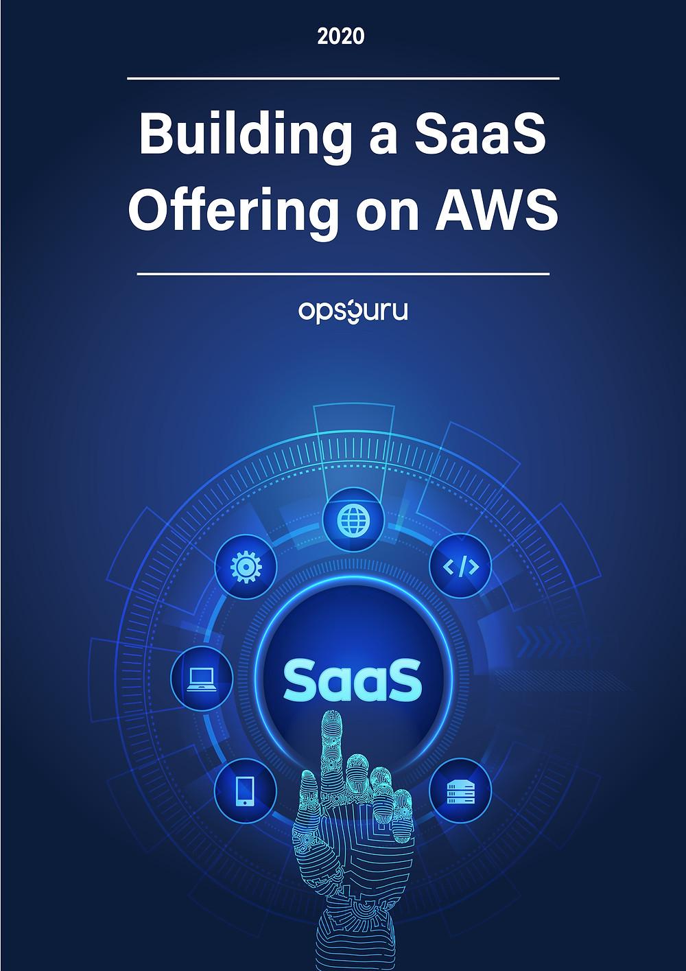 """OpsGuru's Whitepaper """"Building a SaaS Offering on AWS"""""""