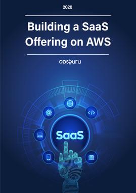 Building a SaaS Offering on AWS - OpsGuru Whitepaper