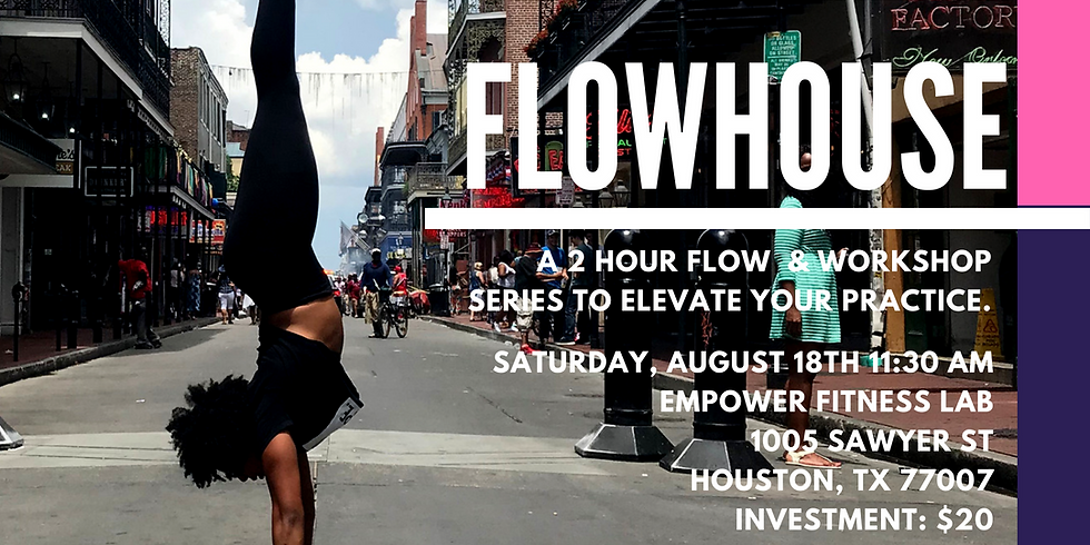 FlowHouse August