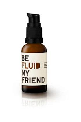 Be Fluid My Friend