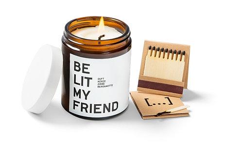 Be Lit My Friend Duftkerze Zirbe Bergamotte