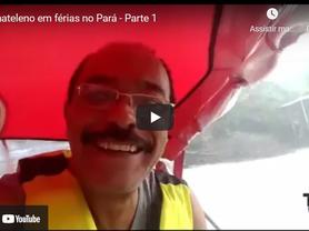 Jomateleno em férias no Pará - Parte 1