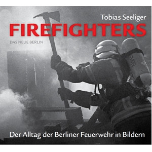 FIREFIGHTERS: The Daily Life of Berlin Firefighters in Photos