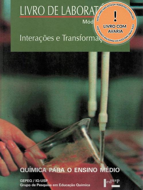 LIVRO DE LABORATÓRIO - MÓDULOS III E IV: INTERAÇÕES E TRANSFORMAÇÕES I