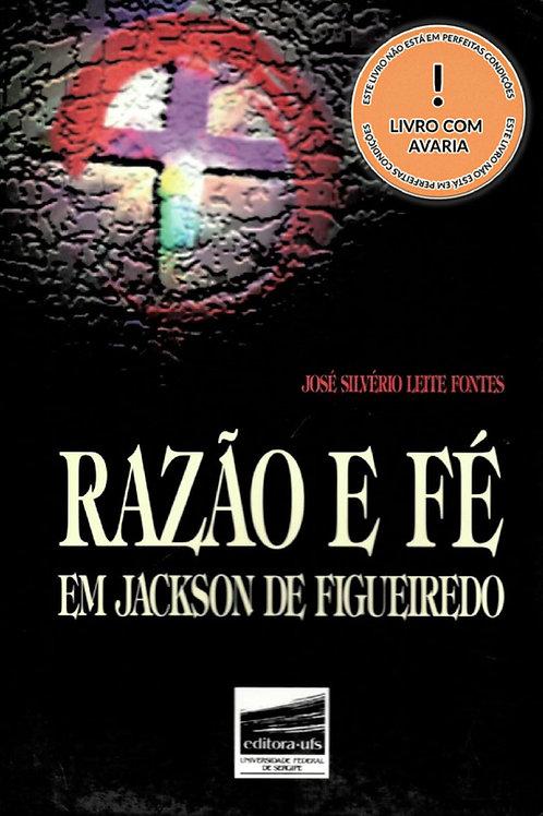 RAZÃO E FÉ EM JACKSON DE FIGUEIREDO