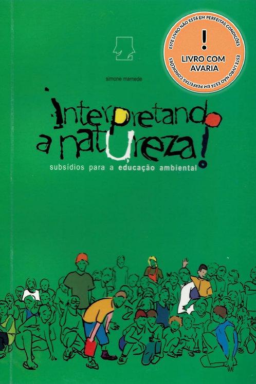 INTERPRETANDO A NATUREZA: SUBSÍDIOS PARA A EDUCAÇÃO AMBIENTAL