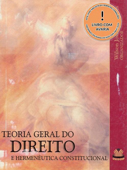 TEORIA GERAL DO DIREITO E HERMENÊUTICA CONSTITUCIONAL