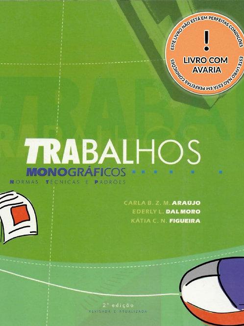 TRABALHOS MONOGRÁFICOS: NORMAS TÉCNICAS E PADRÕES - 2ª EDIÇÃO