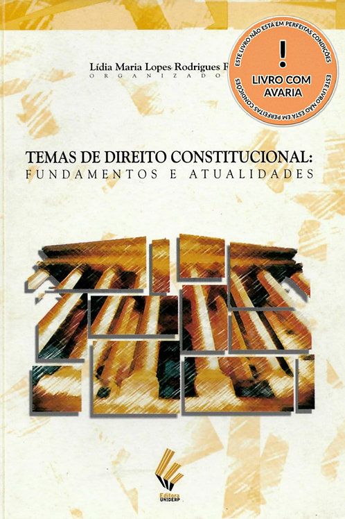 TEMAS DE DIREITO CONSTITUCIONAL: FUNDAMENTOS E ATUALIDADES