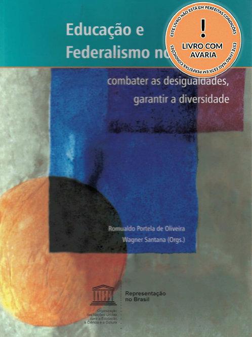EDUCAÇÃO E FEDERALISMO NO BRASIL: COMBATER AS DESIGUALDADES, GARANTIR A DIVERSID