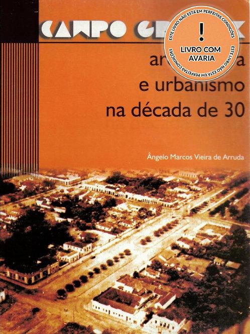 CAMPO GRANDE: ARQUITETURA E URBANISMO NA DÉCADA DE 30
