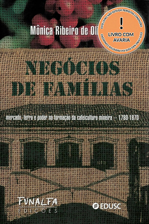 NEGÓCIOS DE FAMÍLIAS: MERCADO, TERRA E PODER NA FORMAÇÃO DE CAFEICULTURA MINEIRA