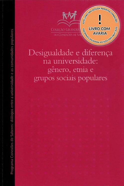 COLEÇÃO GRANDES TEMAS - DESIGUALDADE E DIFERENÇA NA UNIVERSIDADE: GÊNERO, ETNIA