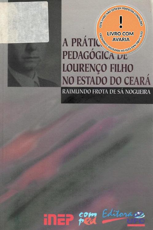 A PRÁTICA PEDAGÓGICA DE LOURENÇO FILHO NO ESTADO DO CEARÁ