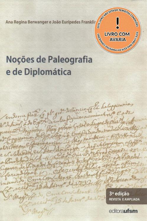 NOÇÕES DE PALEOGRAFIA E DE DIPLOMÁTICA - 3ª EDIÇÃO