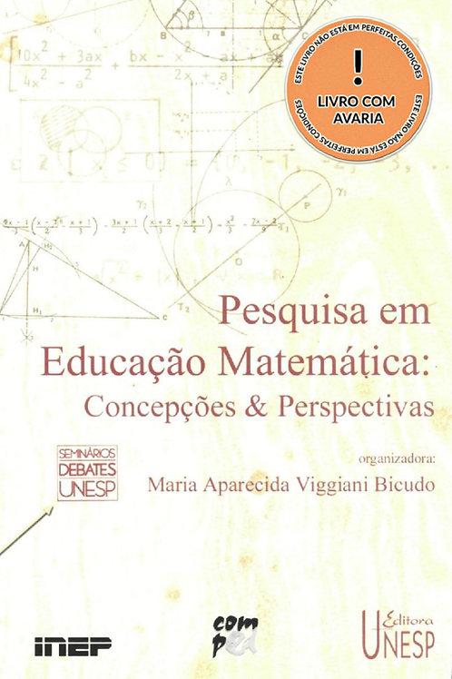 PESQUISA EM EDUCAÇÃO MATEMÁTICA: CONCEPÇÕES & PERSPECTIVAS
