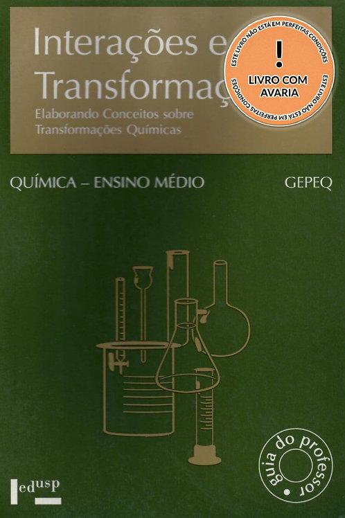 INTERAÇÕES E TRANSFORMAÇÕES I: ELABORANDO CONCEITOS SOBRE TRANSFORMAÇÕES QUÍMICA