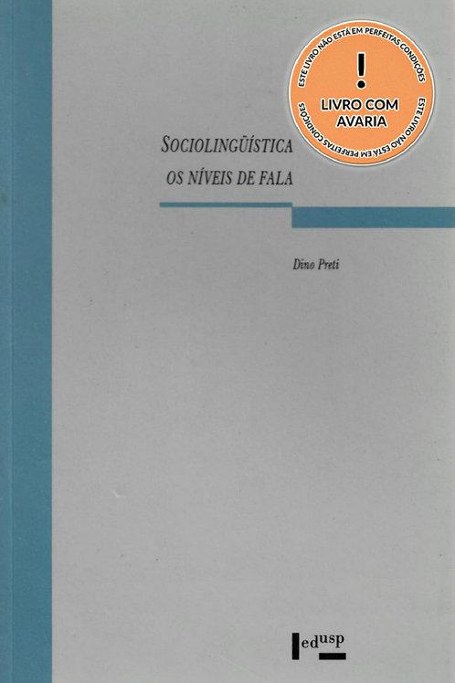 SOCIOLINGUÍSTICA: OS NÍVEIS DE FALA