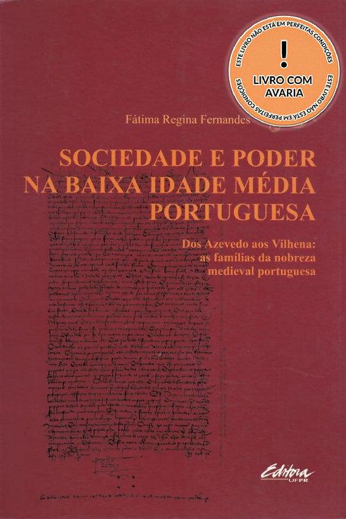 SOCIEDADE E PODER NA BAIXA IDADE MÉDIA PORTUGUESA: DOS AZEVEDO AOS VILHENA: AS F