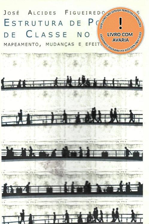 ESTRUTURA DE POSIÇÕES DE CLASSE NO BRASIL: MAPEANDO, MUDANÇAS E EFEITOS NA RENDA