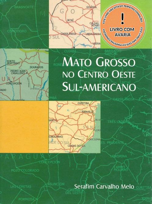 MATO GROSSO NO CENTRO OESTE SUL-AMERICANO