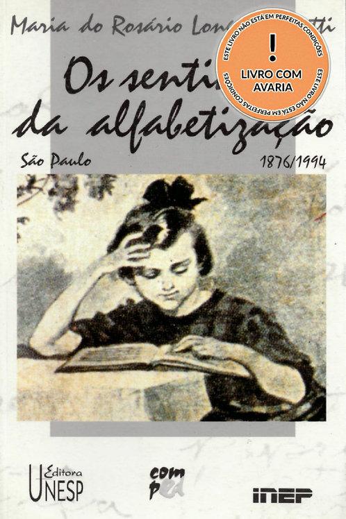 OS SENTIDOS DA ALFABETIZAÇÃO: SÃO PAULO 1876/1994