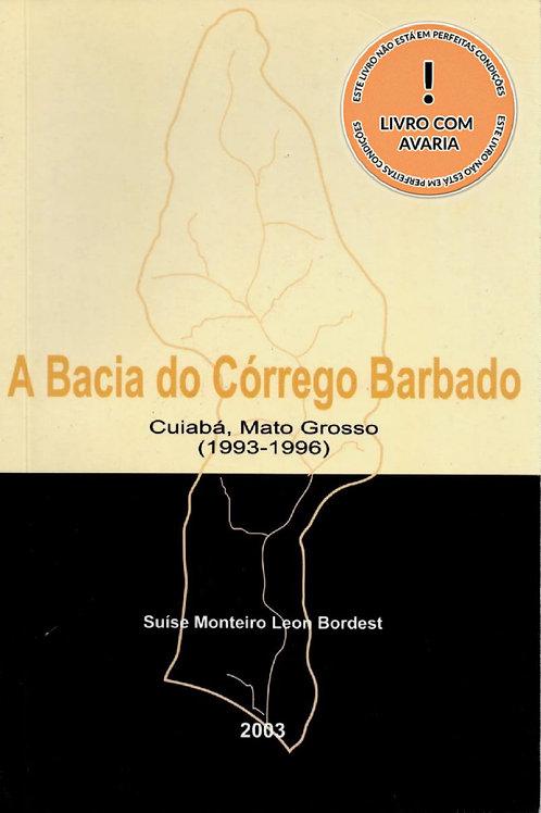 A BACIA DO CÓRREGO BARBADO: CUIABÁ, MATO GROSSO (1993 - 1996)
