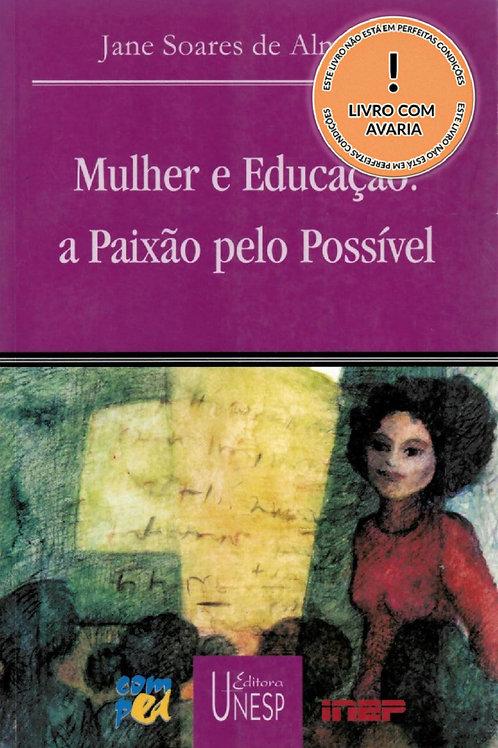 MULHER E EDUCAÇÃO: A PAIXÃO PELO POSSÍVEL