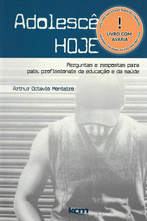 ADOLESCÊNCIA HOJE: PERGUNTAS E RESPOSTAS PARA PAIS, PROFISSIONAIS DA EDUCAÇÃO E